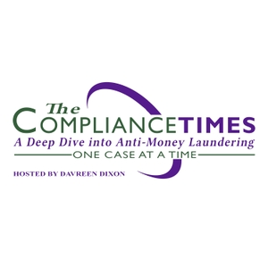 The Compliance Times: A Deep Dive into Anti-Money Laundering - One Case at a Time by Davreen Dixon: Anti-money laundering and compliance