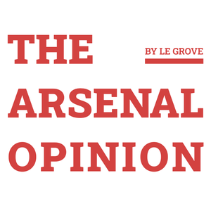 The Arsenal Opinion - by Le Grove by Peter Wood