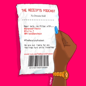 The Receipts Podcast by The Receipts Podcast