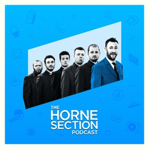 The Horne Section Podcast by The Horne Section