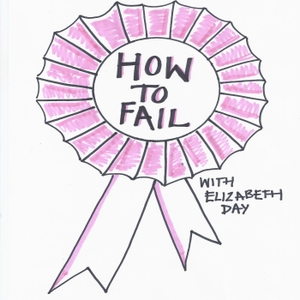 How To Fail With Elizabeth Day by Elizabeth Day