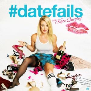 #DateFails w/ Kate Quigley by #DateFails w/ Kate Quigley