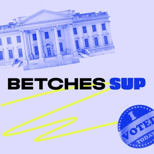The Betches Sup Podcast by Betches Media