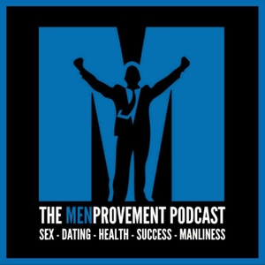 The MenProvement Podcast: Self Improvement | Mens Interests | Personal Development | Sex & Dating by Sean Russell: Entrepreneur, Dating Expert & Self Improvement Enthusiast
