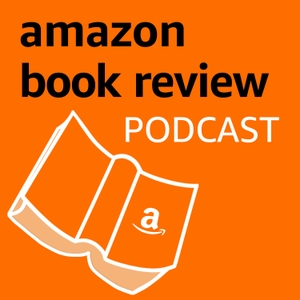 Amazon Book Review Podcast by Amazon Books Editors