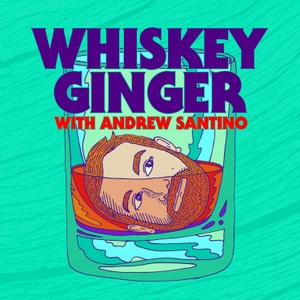 Whiskey Ginger w/ Andrew Santino by Andrew Santino