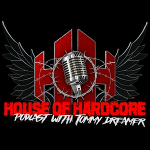 House Of Hardcore Podcast with Tommy Dreamer by GaS Digital Network