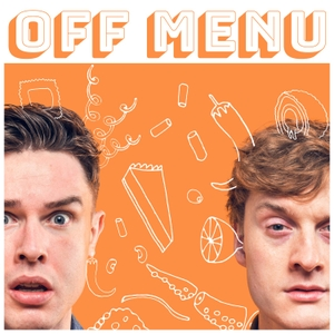 Off Menu with Ed Gamble and James Acaster by Plosive Productions
