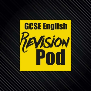 GCSE English RevisionPod by Mr Forster, Mr Gallie