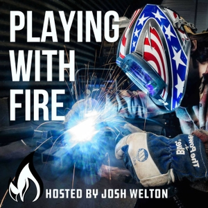 Playing With Fire hosted by Josh Welton & Darla Welton by Josh Welton / Darla Welton
