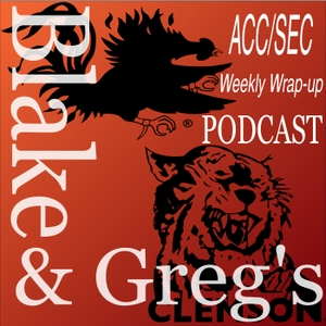 Blake and Greg's ACC / SEC Football Wrap-up by Blake and Greg