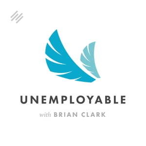 Unemployable: Advice for Freelancers and Entrepreneurs by Brian Clark