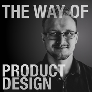 The Way of Product Design with Caden Damiano