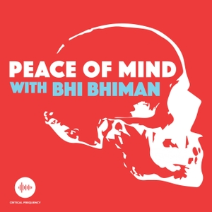 Peace Of Mind with Bhi Bhiman by Critical Frequency