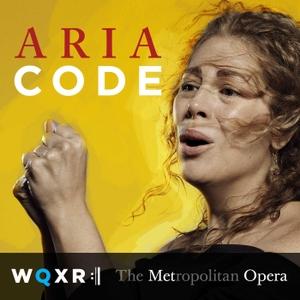 Aria Code by WQXR & The Metropolitan Opera