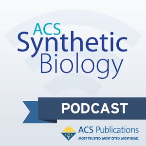 ACS Synthetic Biology Podcast by ACS Synthetic Biology Team