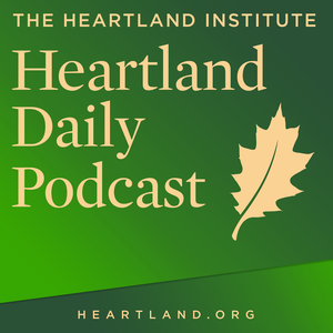 Heartland Daily Podcast by The Heartland Institute