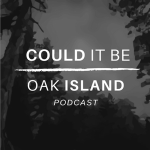Could It Be Oak Island Podcast by Brick for Sheep Media