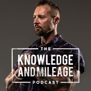 The Knowledge and Mileage Podcast by Kris Gethin