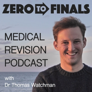 The Zero to Finals Medical Revision Podcast by Thomas Watchman
