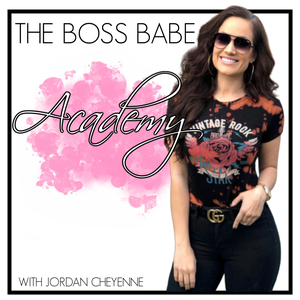 The Boss Babe Academy with Jordan Cheyenne by thebossbabeacademy
