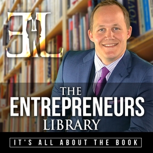 The Entrepreneurs Library with Wade Danielson by Wade Danielson interviews Best Selling Authors on the Latest Books for Entrepreneurs Inspired by Leaders Like Malcolm Gladwell, Pat Flynn, John Lee Dumas, Tim Ferriss, and Gary Vaynerchuk.