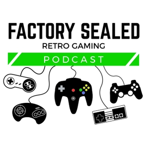 Factory Sealed - Retro Gaming Podcast by Factory Sealed