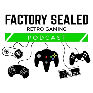 Factory Sealed Retro Gaming Podcast by Factory-Sealed.com