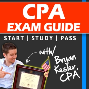 CPA Exam Guide Podcast | Learn How To Dominate The CPA Exam by Bryan Kesler, Accountant and Accounting Career Guide