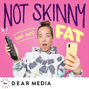 Not Skinny But Not Fat by Dear Media, Amanda Hirsch