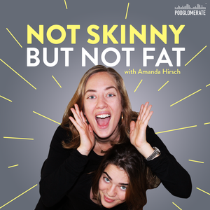 Not Skinny But Not Fat by The Podglomerate