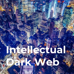 The Intellectual Dark Web Podcast by Intellectual Dark Web