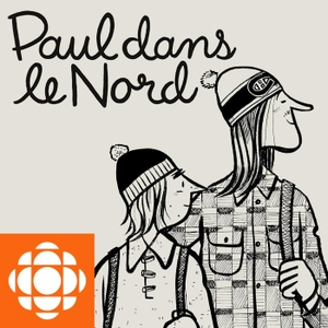 Paul dans le Nord by Radio-Canada