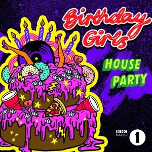 Birthday Girls' House Party by BBC Radio 1