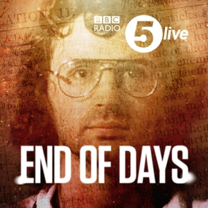 End Of Days by BBC Radio 5 live