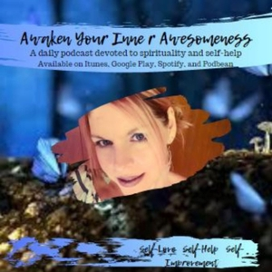 Awaken Your Inner Awesomeness with Melissa Oatman-A daily dose of spirituality and self improvement by Melissa Oatman