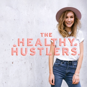 The Healthy Hustlers Podcast by The Healthy Hustlers