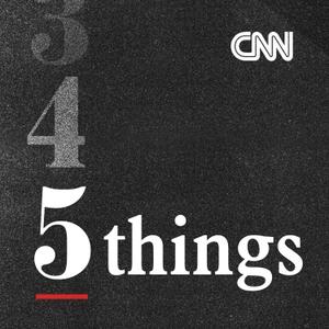 CNN 5 Things by CNN