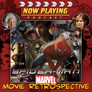 Now Playing: The Spider-Man Movie Retrospective Series by Venganza Media, Inc.