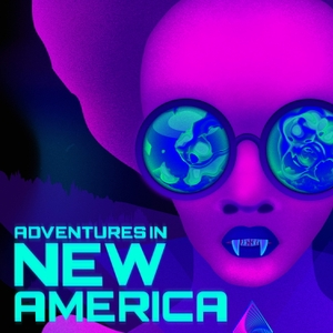Adventures in New America by Night Vale Presents