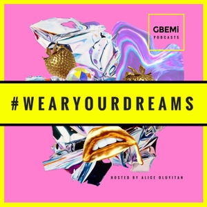 Wear Your Dreams by Alice Oluyitan by Inspirational conversations with female millionaires, fashion girls, creative girls and girl boss's and loads more every Wednesday!
