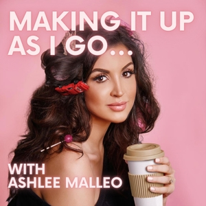 Making It Up As I Go... by Ashlee Malleo