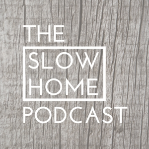 The Slow Home Podcast with Brooke McAlary by Brooke McAlary