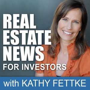 Real Estate News: Real Estate Investing Podcast by Kathy Fettke: Real Wealth Network