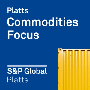 Commodities Focus by S&P Global