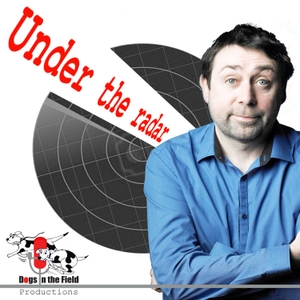 Under The Radar Podcast by Dogs in the Field Productions
