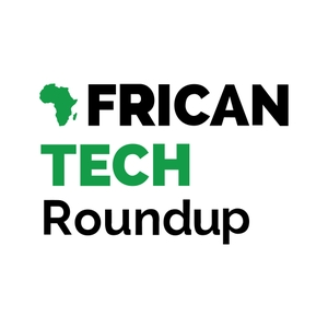 African Tech Roundup by African Tech Roundup