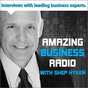 Amazing Business Radio by Shep Hyken & C-Suite Radio