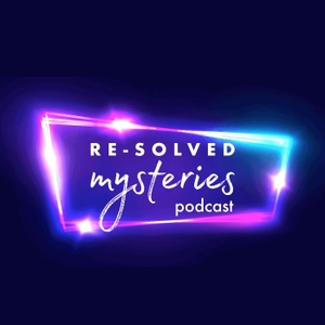 Re-Solved Mysteries: An Unsolved Mysteries Podcast by Alison, Karlin and Eliza