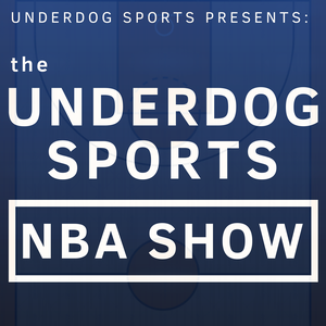 The Underdog Sports NBA Show by Underdog Sports